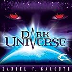 Dark Universe | Daniel F. Galouye