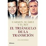 El triángulo de la Transición: Carmen, Suárez y el Rey ((Fuera de colección))