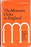 img - for The monastic order in England;: A history of its development from the times of St. Dunstan to the Fourth Lateran Council, 940-1216 book / textbook / text book