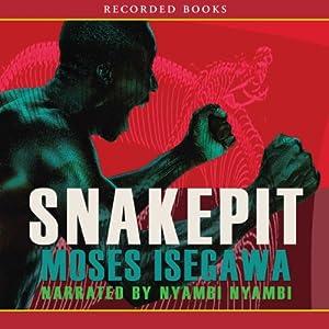 Snakepit | [Moses Isegawa]