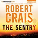 The Sentry: An Elvis Cole - Joe Pike Novel, Book 14 Audiobook by Robert Crais Narrated by Luke Daniels
