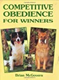 img - for Competitive Obedience for Winners (Book of the Breed Series) by Brian McGovern (2000-09-03) book / textbook / text book