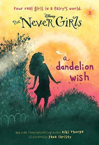 Never Girls #3: A Dandelion Wish (Disney: The Never Girls), Kiki Thorpe