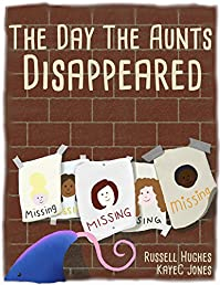 The Day The Aunts Disappeared: by KayeC Jones ebook deal