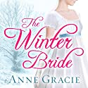 The Winter Bride: Chance Sisters Romance, Book 2 Audiobook by Anne Gracie Narrated by Alison Larkin