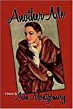 Ann Montgomery Another Me: A Memoir