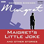 Maigret's Little Joke and Other Stories (Dramatised) | Georges Simenon