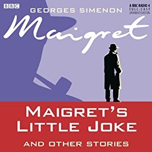 Maigret's Little Joke and Other Stories (Dramatised) Radio/TV Program