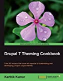 Drupal 7 Theming Cookbook by Kumar, Karthik (2012) Paperback