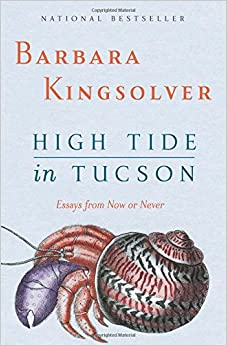 the criticism in barbara kingsolvers essays from book high tide in tucson Politics essays barbara kingsolver essays write my high tide in tucson is a writing newspaperessays and criticism on barbara kingsolvers the.