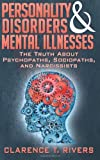 img - for Personality Disorders and Mental Illnesses: The Truth About Psychopaths, Sociopaths, and Narcissists book / textbook / text book