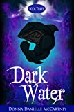 Dark Water, Book 3 - A Junior Novel (Nautical Mile Series)