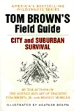 Tom Brown's Guide to City and Suburban Survival (Field Guide) (0425091724) by Brown, Tom