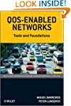 QoS-Enabled Networks: Tools and Found...
