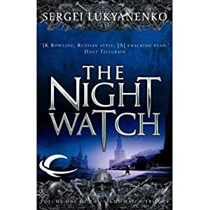 Night Watch: Watch, Book 1 | [Sergei Lukyanenko]