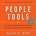 People Tools: 54 Strategies for Building Relationships, Creating Joy, and Embracing Prosperity (       UNABRIDGED) by Alan Fox Narrated by Alan Fox