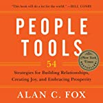 People Tools: 54 Strategies for Building Relationships, Creating Joy, and Embracing Prosperity | Alan Fox