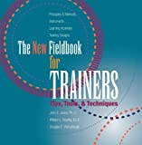 img - for The New Fieldbook for Trainers: Tips, Tools, and Techniques book / textbook / text book