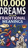 img - for 10,000 Dreams and Their Traditional Meanings [10000 DREAMS & THEIR TRADI] book / textbook / text book