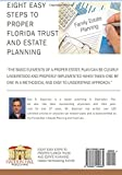 Eight Easy Steps to Proper Florida Trust and Estate Planning