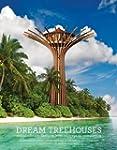 Dream Treehouses: Extraordinary Desig...