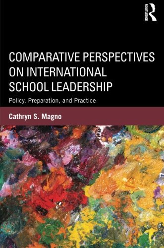 comparative-perspectives-on-international-school-leadership-policy-preparation-and-practice-by-cathr