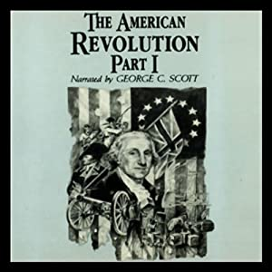 The American Revolution, Part 1 | [George H. Smith]