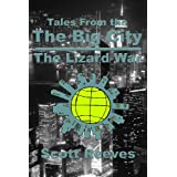 Tales From the Big City: The Lizard Warby Scott Reeves