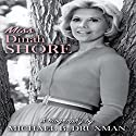 Miss Dinah Shore: A Biography Audiobook by Michael B. Druxman Narrated by Pam Dougherty