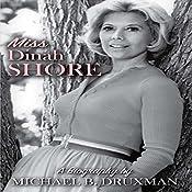 Miss Dinah Shore: A Biography | [Michael B. Druxman]