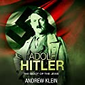 Adolf Hitler: The Bigot of the Jews Audiobook by Andrew Klein Narrated by Jim Johnston