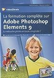 echange, troc  - La Formation Complete Sur Adobe Photoshop Elements 9. la Retouche Photo en Toute Simplicite