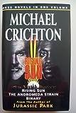 'MICHAEL CRICHTON OMNIBUS: ''RISING SUN'', ''ANDROMEDA STRAIN'', ''BINARY'' (FICTION OMNIBUS)'