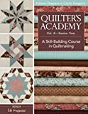Quilter's Academy Vol. 4 - Senior Year: A Skill Building Course in Quiltmaking (Quilters Academy)