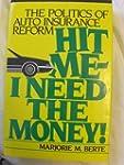 Hit Me--I Need the Money!: The Politi...