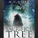 The Sacrifice Tree | M.C. Allen