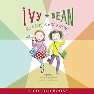 Ivy & Bean: No News Is Good News | [Annie Barrows]