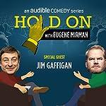 Ep. 1: Jim Gaffigan Opens for The Pope | Eugene Mirman,Jim Gaffigan