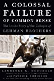 Image of A Colossal Failure of Common Sense: The Inside Story of the Collapse of Lehman Brothers