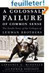 A Colossal Failure of Common Sense: T...