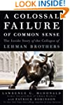 A Colossal Failure of Common Sense: T...