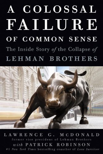 Image for A Colossal Failure of Common Sense: The Inside Story of the Collapse of Lehman Brothers