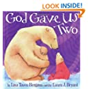 God Gave Us Two