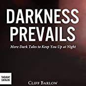 Darkness Prevails: More Dark Tales to Keep You Up at Night | [Cliff Barlow]
