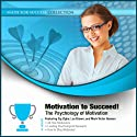 Motivation to Succeed!: The Psychology of Motivation (       UNABRIDGED) by Made for Success, Zig Ziglar, Les Brown, Mark Victor Hansen Narrated by Zig Ziglar, Les Brown, Mark Victor Hansen