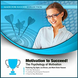 Motivation to Succeed!: The Psychology of Motivation | [Made for Success, Zig Ziglar, Les Brown, Mark Victor Hansen]