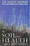 The Soil and Health: A Study of Organic Agriculture (Culture of the Land) (0813191718) by Howard, Albert