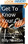 Get To Know Your Car: Learn How To Be...