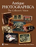 Antique Photographica: The Collectors Vision
