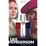 True Valor (Uncommon Heroes, Book 2) ~ Dee Henderson